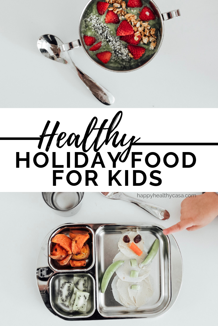 Healthy Meal and Snack Ideas for the Holidays for Kids!